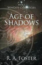 WinGate Chronicles: Age of Shadows by R. A. Foster (2015, Paperback)