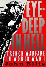 Eye-Deep in Hell: Trench Warfare in World War I by Ellis, John