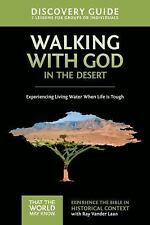 Walking with God in the Desert Discovery Guide: Experiencing Living Water...