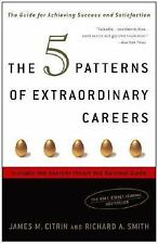 The 5 Patterns of Extraordinary Careers: The Guide for Achieving Success and Sat