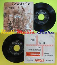 LP 45 7'' PINO PIACENTINO EL DRITO GIAMBELLIN Le porte Le osterie no cd mc dvd