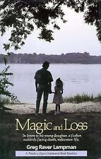 Magic and Loss: In Letters to His Young Daughter, a Father, Suddenly Facing Dea
