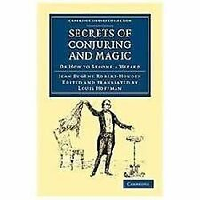 Secrets of Conjuring and Magic: Or How to Become a Wizard (Cambridge Library Col