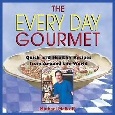 The Every Day Gourmet: Quick and Healthy Recipes from Around the World, Michael