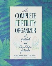 The Complete Fertility Organizer : A Guidebook and Record Keeper for Women PB
