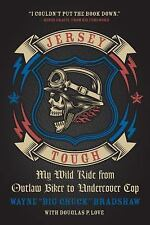"""Jersey Tough : My Wild Ride from Outlaw Biker to Undercover Cop by Wayne """"Big..."""