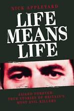 Life Means Life, Nick Appleyard, Very Good condition, Book