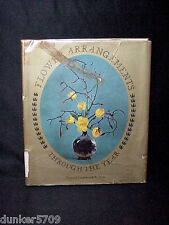 FLOWER ARRANGEMENTS THROUGH THE YEAR 1963 HARD COVER FORMER LIBRARY BOOK