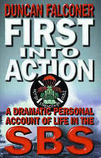 First into Action: Life Inside the SBS ..DUNCAN FALCONER...LIKE NEW