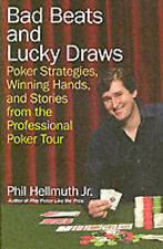Bad Beats and Lucky Draws: Poker Strategies, Winning Hands, and Stories from the