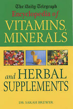 """The """"Daily Telegraph"""" Encyclopedia of Vitamins, Minerals and Herbal Supplements"""