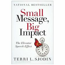 Small Message, Big Impact: The Elevator Speech Effect-ExLibrary