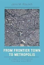 FROM FRONTIER TOWN TO METROPOLIS - NEW PAPERBACK BOOK