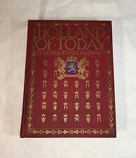 Antique Book - Holland of Today by George Edwards, 1919