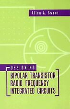 Designing Bipolar Transistor Radio Frequency Integrated Circuits by Allen A....