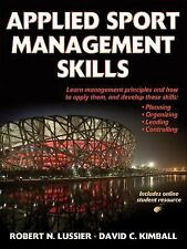 Applied Sport Management Skills by David Kimball and Robert Lussier (2009,...