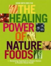 The Healing Power of Nature Foods : 50 Revitalizing Superfoods and Lifestyle...