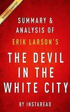 Summary and Analysis of Erik Larson's the Devil in the White City : Murder,...
