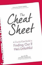 NEW Cheat Sheet : A Clue-by-Clue Guide to Finding Out If He's Unfaithful by Frey
