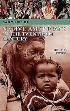 Daily Life of Native Americans in the Twentieth Century (The Greenwood Press Dai