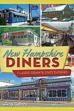 New Hampshire Diners:: Classic Granite State Eateries American Palate