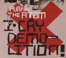 Punish The Atom - I Cry Demolition (CD 2006) NEW & SEALED