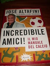 MANUALE DEL CALCIO 2009 - RIZZOLI JOSE' ALTAFINI - INCREDIBILE AMICI !!!!
