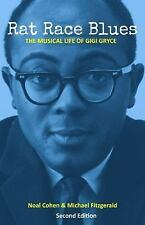 Rat Race Blues : The Musical Life of Gigi Gryce by Noal Cohen and Michael...