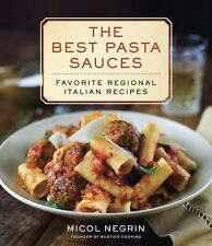 The Best Pasta Sauces: Favourite Regional Italian Recipes by Micol Negrin