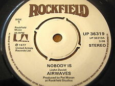 "AIRWAVES - NOBODY IS  7"" VINYL"