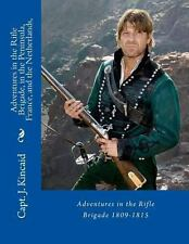 Adventures in the Rifle Brigade, in the Peninsula, France, and the...