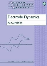 Oxford Chemistry Primers: Electrode Dynamics 34 by A. C. Fisher (1996,...