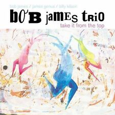 Take It from the Top by Bob James/Bob James Trio (CD, Feb-2004, Koch (USA))