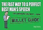 NEW - The Fast Way to a Perfect Best Man's Speech (Bullet Guides)
