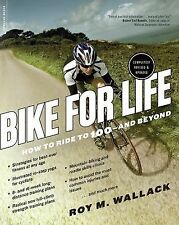 Bike for Life : How to Ride to 100 and Beyond, Revised Edition by Bill...