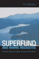 Superfund and Mining Megasites: Lessons from the Coeur d'Alene River B-ExLibrary
