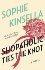 Shopaholic Ties the Knot (Shopaholic, No 3) by Sophie Kinsella, Good Book
