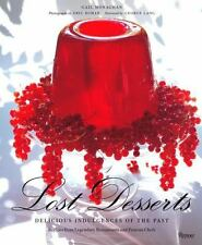 Lost Desserts: Delicious Indulgences of the Past Recipes from Legendary and Famo