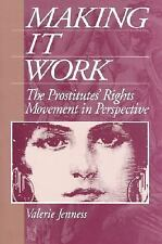 Making it Work: The Prostitutes' Rights Movement in Perspective(Social Problems