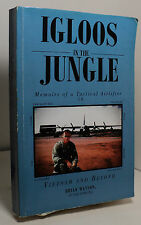 Igloos in the Jungle by Brian Watson Lt Col USAF Ret