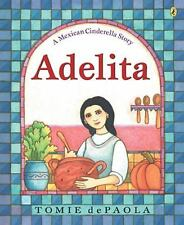 Adelita : A Mexican Cinderella Story by Tomie dePaola (2004, Paperback)