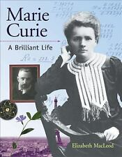Marie Curie: A Brilliant Life (Snapshots: Images of People and Places in History