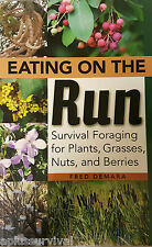Eating on the Run Survival Foraging for Plants Grasses Nuts Berries Bug Out Book