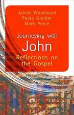Journeying with John : Reflections on the Gospel by Paula Gooder, James...