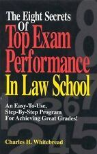 The Eight Secrets Of Top Exam Performance In Law School: An Easy-To-Use, Step-..