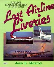 Lost Airlines Liveries : Airline Color Schemes of the Past by John Morton...