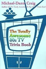 The Totally Awesome 80s TV Trivia Book, Craig, Michael, Good Book