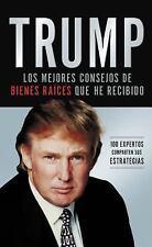 Trump: Los mejores consejos de bienes raíces que he recibido: 100 Expertos compa
