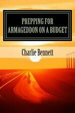 Prepping for Armageddon on a Budget : Book 1 (2014, Paperback)