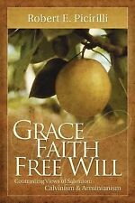 Grace, Faith, and Free Will by Robert Picirilli (2001, Paperback)